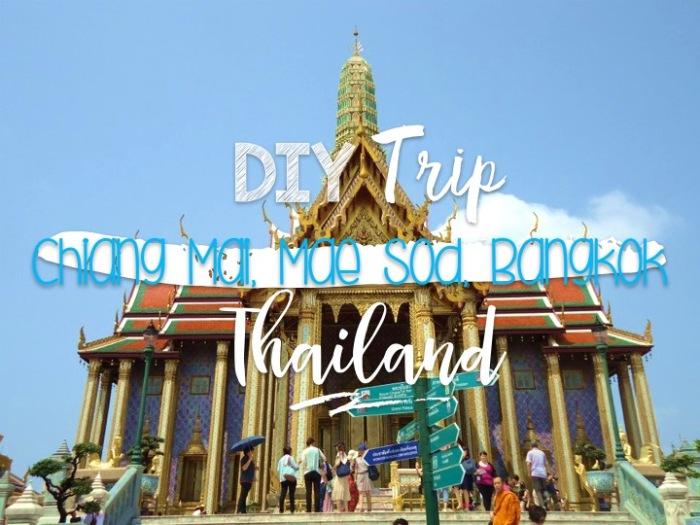 Chiang Mai, Mae Sod, Bangkok, Thailand DIY Trip