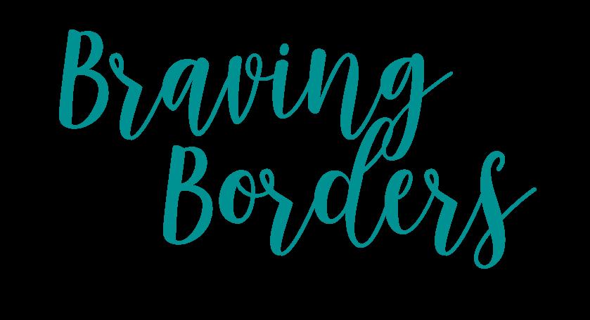 bravingborders.com